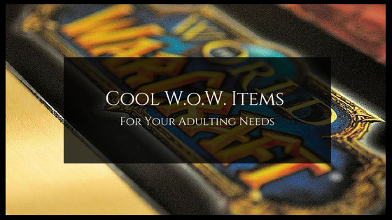 cool WoW items