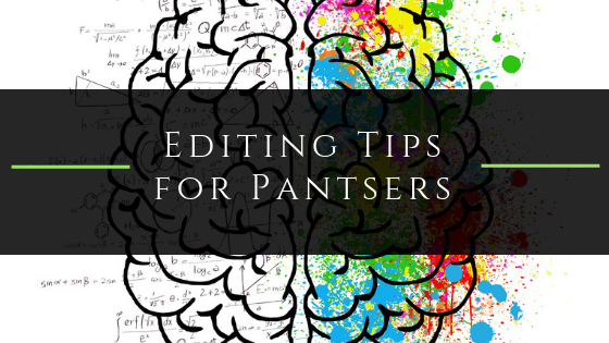 Editing Tips for Pantsers